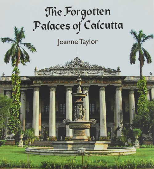 Joanne-Taylor_Forgotten-Palaces-of-Calcutta